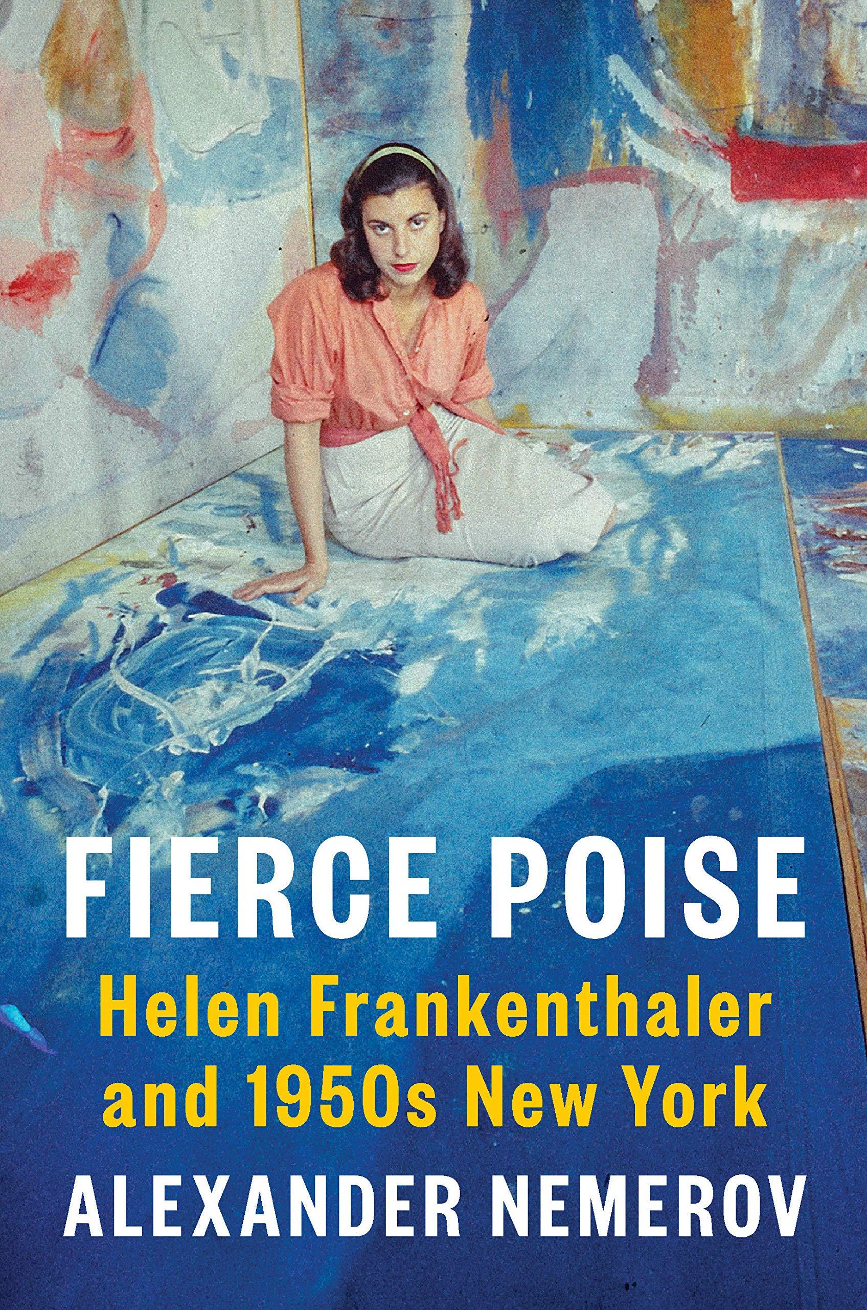Fierce Poise: Helen Frankenthaler and 1950s New York